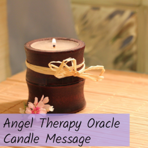 Angel Therapy Oracle Candle Message