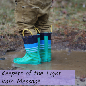 Keepers of the Light Rain Message